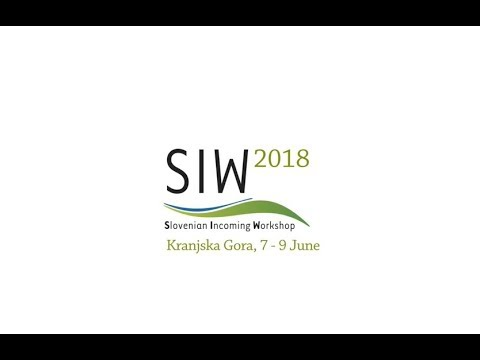Highlights From Slovenian Incoming Workshop SIW 2018