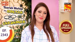 Taarak Mehta Ka Ooltah Chashmah - तारक मेहता - Ep 2343 - Full Episode - 22nd November, 2017