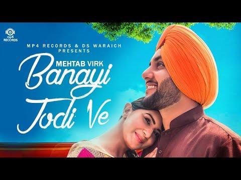 banayi-jodi-ve-|-mehtab-virk-|-latest-punjabi-song-2018-|-mp4-records
