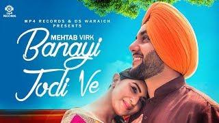 Banayi Jodi Ve | Mehtab Virk | Latest Punjabi Song 2018 | Mp4 Music