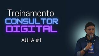 TREINAMENTO CONSULTOR DIGITAL - Aula#1
