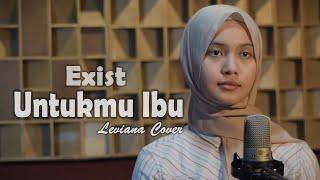 EXIST - UNTUKMU IBU Cover By Leviana