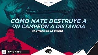 Tácticas de la Grieta: Cómo Nate destruye a un campeón a distancia | Gameplay | League of Legends