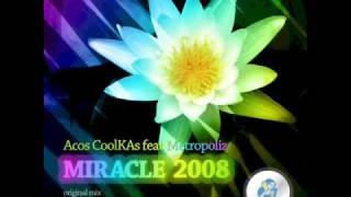 Acos CoolKAs feat. Metropoliz - Miracle 2008 (Dima Promo & Elastic Sound Remix)