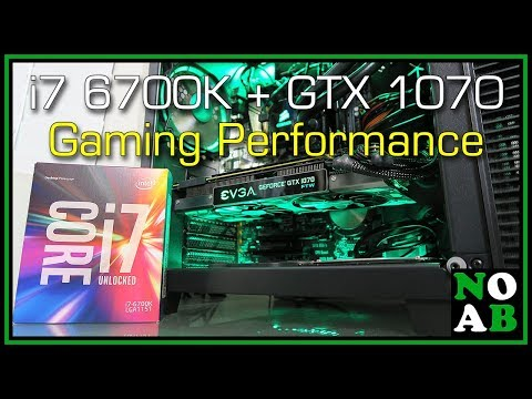 6700K and  GTX 1070 Gaming Performance and Benchmarks