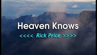 Heaven Knows - Rick Price (KARAOKE)
