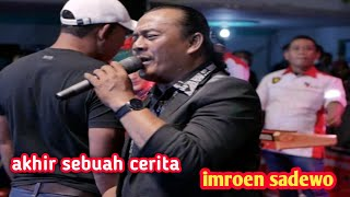 Download lagu IMROEN SADEWO - AKHIR SEBUAH CERITA - LAMONGAN - OM NURISTA