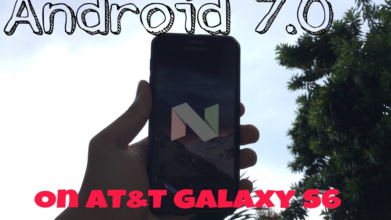 Android 7 0 Nougat hands on AT&T Galaxy S6