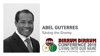Abel Guterres | Saving the Enemy | Dirrum Dirrum Conference 2015