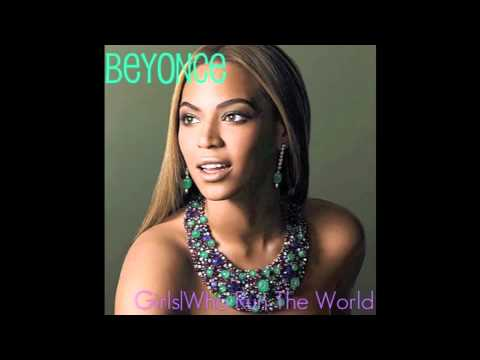 Beyonce Girls Who Run The World Full Version Final