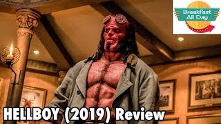 Hellboy (2019) review - Breakfast All Day