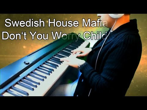 Swedish House Mafia - Don't You Worry Child (Piano Cover)