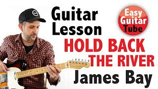 How to play Hold Back The River by James Bay (Guitar Lesson/tutorial with TABS/Chords)
