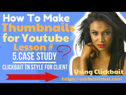 How To Make Thumbnails For YouTube 🔥 Lesson 5  Case Study One ❤️
