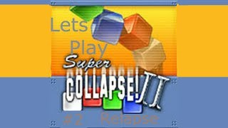 lets play super collapse 2 (PC,GBA,XBOX) #2 relapse mode