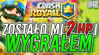 Clash Royale #12 ZOSTAŁO MI 2 HP I WYGRAŁEM! AKADEMIA KLANU! Testujemy nasz deck! Royale pl