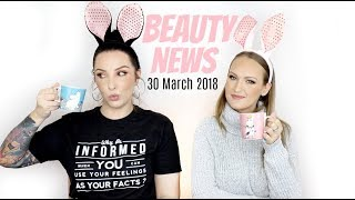 BEAUTY NEWS - 30 March 2018