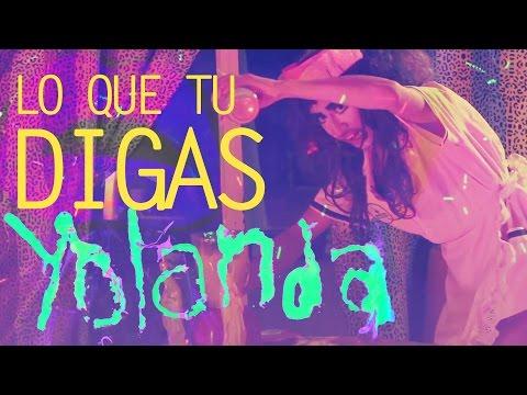 Lo Que Tu Digas - Yolanda'