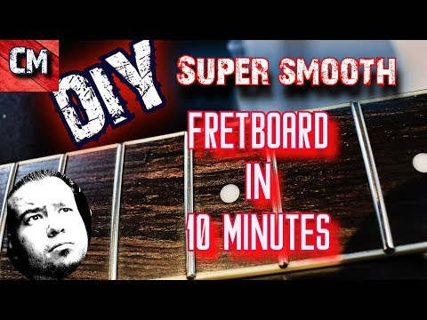 DIY Quickie: super smooth fretboard in 10 minutes or less