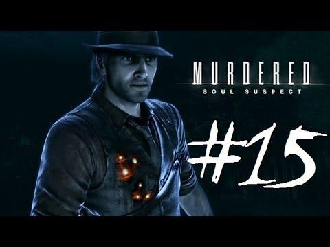 Murdered Soul Suspect | Let's Play en Español | Capitulo 15