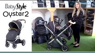 BabyStyle Oyster2 Pushchair Store Demo - Direct2Mum