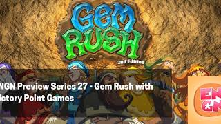 ENGN Preview Series 27 - Gem Rush with Jeremy Lennert