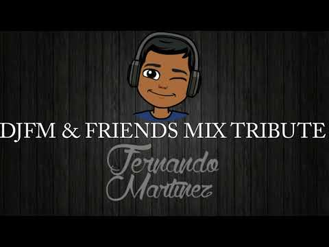 DJFM & FRIENDS MIX TRIBUTE (TRACKLIST IN DESCRIPTION)