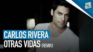 Carlos Rivera - Otras Vidas (Ryan Miles Bachata Remix)