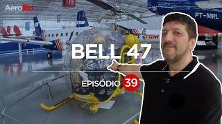 BELL 47, A PRIMEIRA AERONAVE QUE TRABALHEI EP #39
