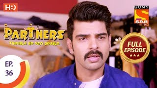 Partners Trouble Ho Gayi Double - Ep 36 - Full Episode -16th January, 2018