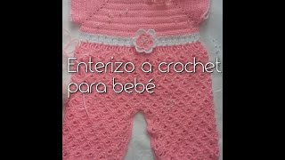 Enterizo Para Bebé A Crochet O Ganchillo Youtube