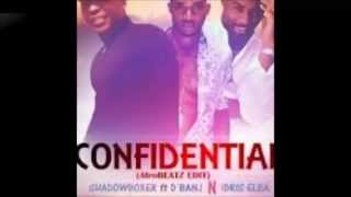 Confidential - Shadowboxer ft idiris Elba and D