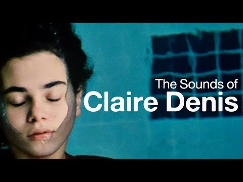The Sounds of Claire Denis
