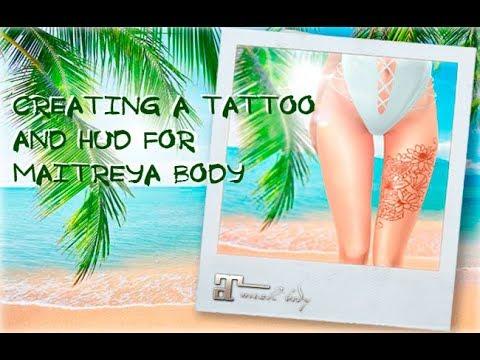 Second life creating a Tattoo and HUD for Maitreya Body | Создание тату и  хада для Майтреи
