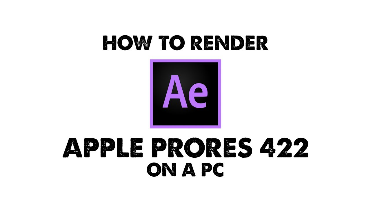 How to Render Apple PRORES 422 on PC