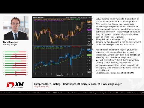 Forex News: 18/01/2019 - Trade hopes lift markets; dollar at 2-week high vs yen