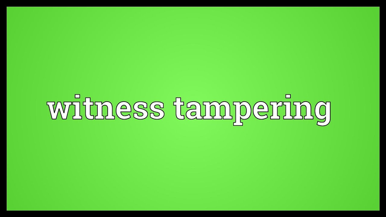 Image result for tampering with a witness
