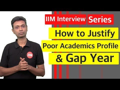 How to Justify Poor or Average Academics and Gap Year in IIM Interview CAT - WAT | GD | PI Series