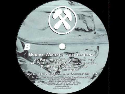 Wodka Wasters - Pass The Bottle (Olav Basoski Remix)