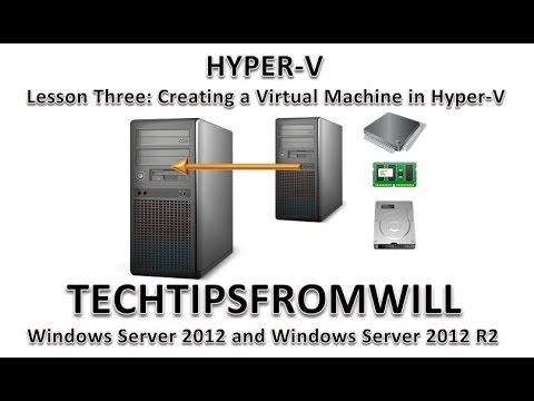 Lesson Three: Creating a Virtual Machine in Hyper-V