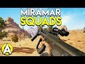 MIRAMAR SQUADS - PLAYERUNKNOWN'S BATTLEGROUNDS