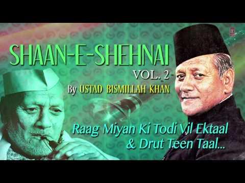 Official : Raag - Miyan KI Todi Shehnai Instrumental   T-Series Classical   Ustad Bismillah Khan
