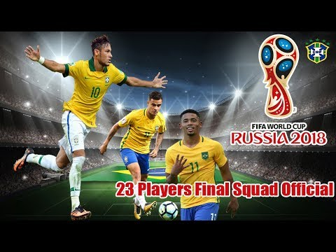Brazil Team 23 Man Final Squad - Official For FIFA World Cup 2018