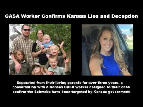 Schwab Family - CASA Worker Confirms Lies and Deception by Kansas