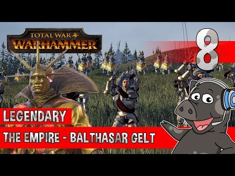 PREPARE FOR WAR! - Total War: Warhammer - Legendary Empire Campaign - Balthasar Gelt - Episode 8