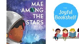 ⭐️ Mae Among The Stars ⭐️| Read Aloud for Kids! | Bedtime Reading