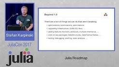 JuliaCon 2017   Julia Roadmap   Stefan Karpinski