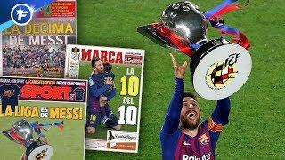 Toute l'Espagne s'agenouille devant Messi et sa dixième Liga | Revue de presse