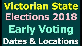 Victorian Elections Early Voting Dates, Centers. Melbourne Early Voting Locations 2018
