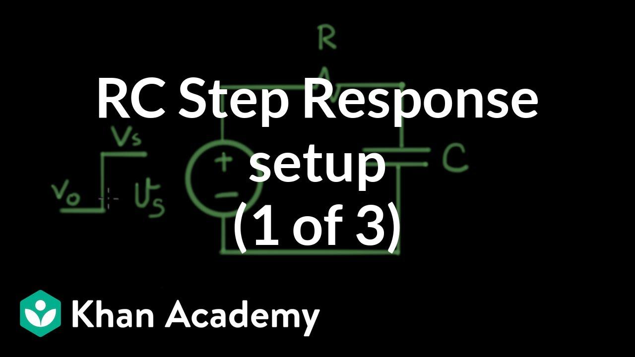 RC step response setup (1 of 3) (video)   Khan Academy